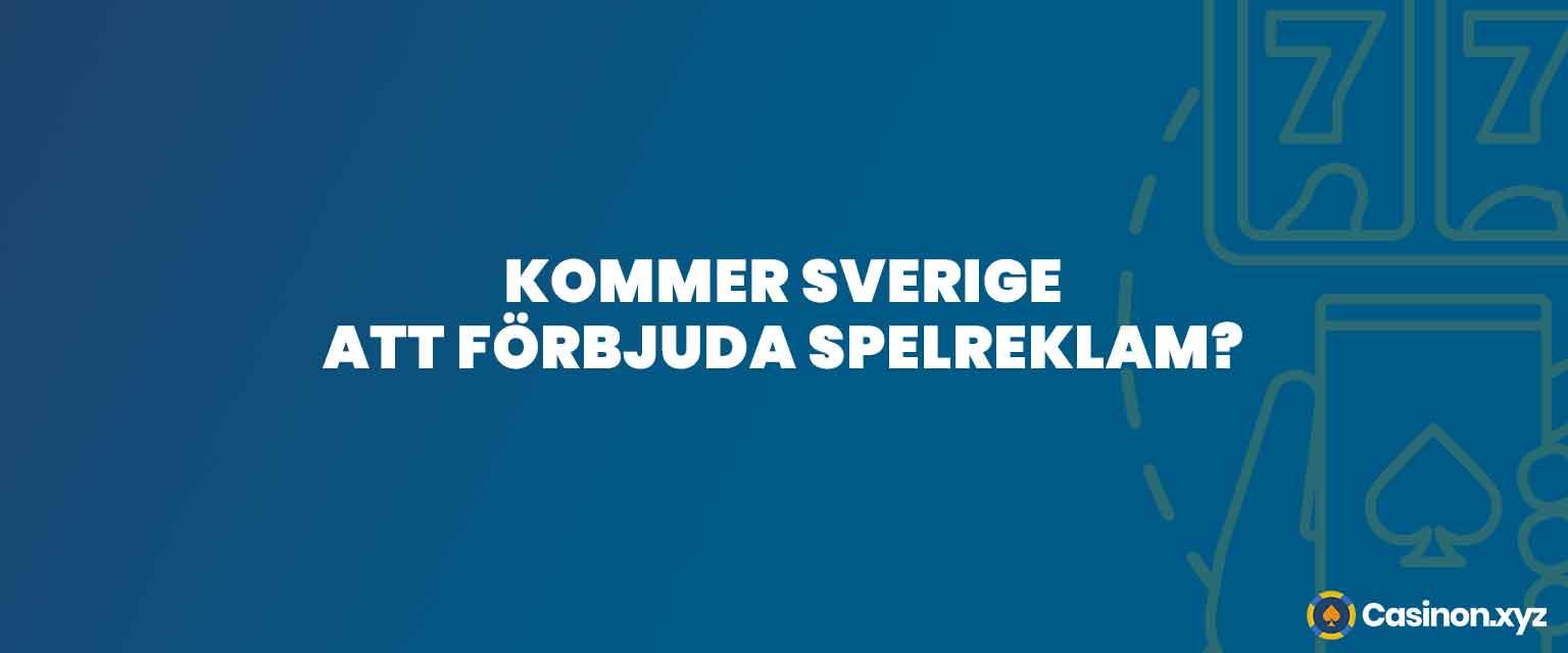Kommer Sverige att förbjuda spelreklam
