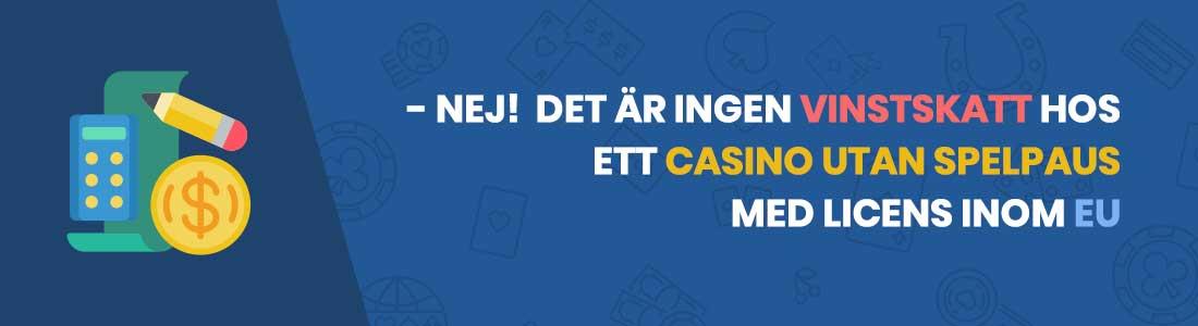 vinstskatt är inte applicerbart på casinos utan spelpaus